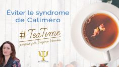 Eviter le syndrome de Calimero
